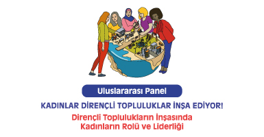 Dirençli Toplulukların İnşasında Kadınların Rolü ve Liderliği Paneli