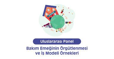 Bakım Emeğinin Örgütlenmesi ve İş Modeli Örnekleri Paneli